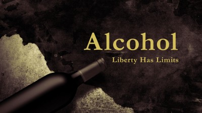 Alcohol - Liberty Has Limits