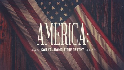 America Can You Handle Truth
