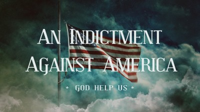An Indictment Against America