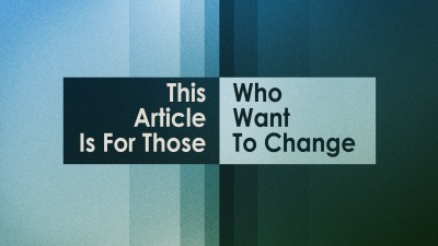 Article For Those Who Want Change