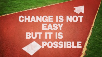 CHANGE NOT EASY BUT IS POSSIBLE