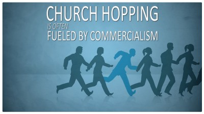 CHURCH HOPPING FUELED BY COMMERCIALISM