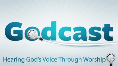 Godcast Hearing Gods Voice Thru Worship WIDE