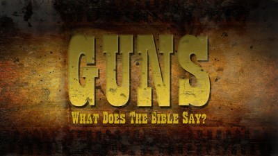 Guns what does the Bible Say