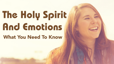 Holy Spirit and Emotion-01