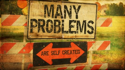 MANY PROBLEMS SELF CREATED