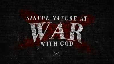 Sinful nature at war with God