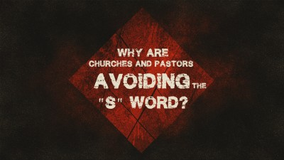 WHY CHURCHES PASTORS AVOIDING S WORD