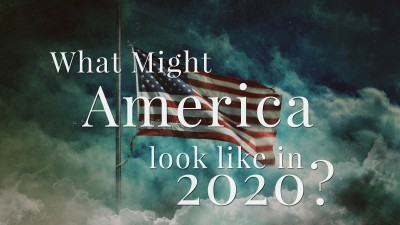 What Might America Look Like in 2020