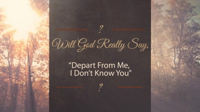 Will God Really Say Depart Don't Know