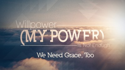Willpower Not Enough Need Grace Too