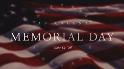 urgent memorial day wakeup call